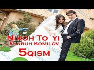 Farruh Komilov (Nikoh To`yi) 5-qism